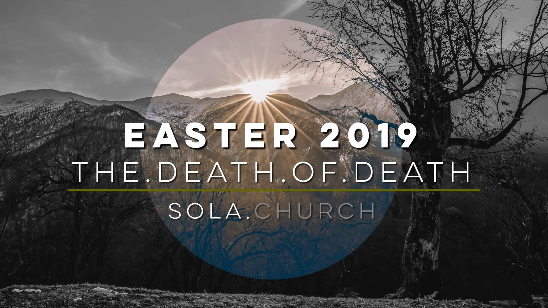 The Death of Death - Easter 2019
